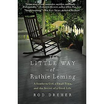 The Little Way of Ruthie Leming - A Southern Girl - a Small Town - and
