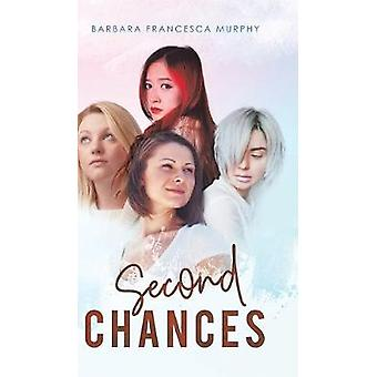 Second - Chances by Barbara Francesca Murphy - 9781528923521 Book