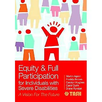 Equity and Full Participation for Individuals with Severe Disabilitie