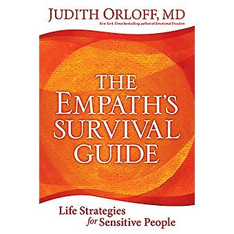 Empath's Survival Guide -The - Life Strategies for Sensitive People by