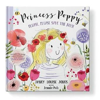 Princess Poppy - Please - please save the bees by Janey Louise Jones -