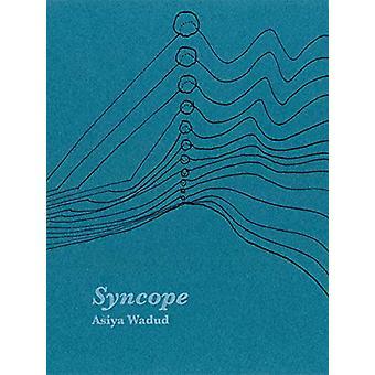 Syncope by Asiya Wadud - 9781946433299 Book