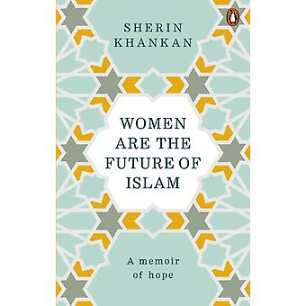 Women are the Future of Islam by Khankan & Sherin