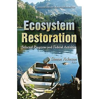 ECOSYSTEM RESTORATION SELECTED PROGRAM (Environmental Remediation Technologies, Regulations and Safety)