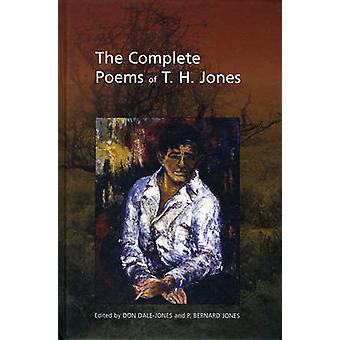 The Complete Poems of T. H. Jones - 1921-1965 (annotierte Ausgabe) von