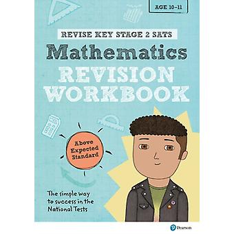 Revise Key Stage 2 SATs Mathematics Revision Workbook  Abov by Rachel AxtenHiggs
