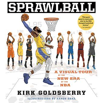 Sprawlball  A Visual Tour of the New Era of the NBA by Kirk Goldsberry