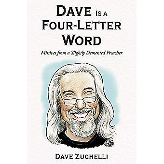 Dave Is a Four-Letter Word - From a Slightly Demented Preacher by Dave