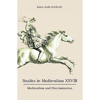 Studies in Medievalism XXVIII - Medievalism and Discrimination by Kar