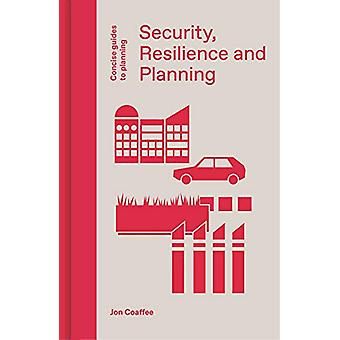 Security - Resilience and Planning - Planning's Role in Countering Ter