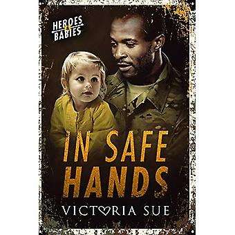 In Safe Hands by Victoria Sue - 9781641081757 Book