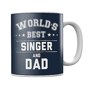 Worlds Best Singer And Dad Mug