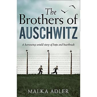 The Brothers of Auschwitz by Malka Adler & Translated by Noel Canin