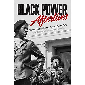 Black Power Afterlives by Edited by Matef Harmachis Edited by Diane Fujino