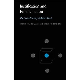 Justification and Emancipation: The Critical Theory of Rainer Forst (Penn State Series in Critical Theory)