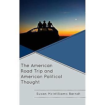 The American Road Trip en American Political Thought (Politics, Literature, & Film)