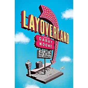 Layoverland by Noone & Gabby