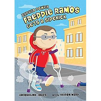 Freddie Ramos Gets a Sidekick by Jacqueline Jules & Illustrated by Keiron Ward