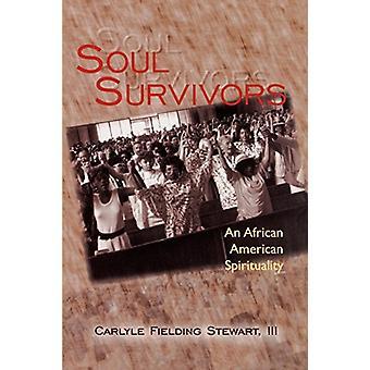 Soul Survivors - Una spiritualità afroamericana (An African American Spirituality) di Carlyle Fielding