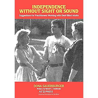 Independence Without Sight or Sound - Suggestions for Practioners Work