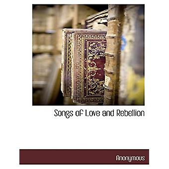 Songs of Love and Rebellion by Anonymous - 9781117881256 Book
