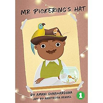Mr Pickering's Hat by Amani Gunawardana - 9781925932324 Book