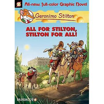 Geronimo Stilton Graphic Novels 15 All for Stilton Stilton for All