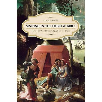Sinning in the Hebrew Bible by Alan Columbia Segal