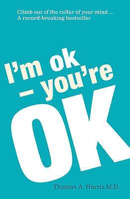 Im Ok Youre Ok by Thomas Harris
