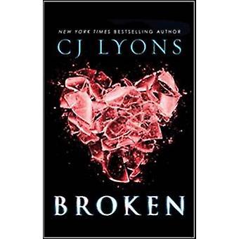 Broken by CJ Lyons