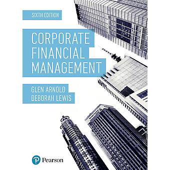 Corporate Financial Management plus MyLab Finance with Pearson eText by Glen ArnoldDeborah LewisBill Peng
