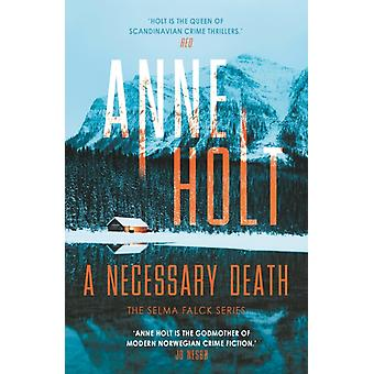 A Necessary Death by Anne Author Holt