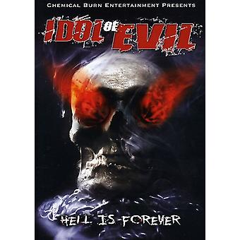 Idol of Evil: Hell Is Forever [DVD] USA import