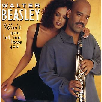 Walter Beasley - werden nicht Sie Let Me Love You [CD] USA import