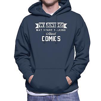 Warning May Start Talking About Comics Men's Hooded Sweatshirt