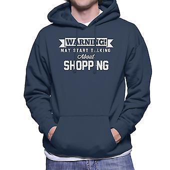 Warning May Start Talking About Shopping Men's Hooded Sweatshirt