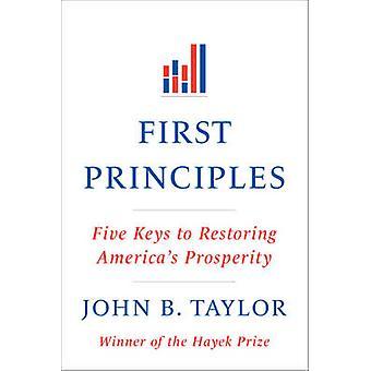 Pierwszych zasad - pięć kluczy do przywrócenia dobrobyt Ameryki przez John
