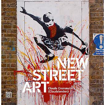 New Street Art (2nd Revised edition) by Claude Crommelin - 9781851498