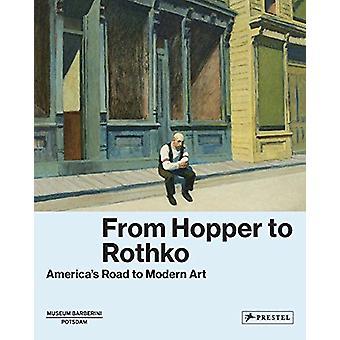 Van Hopper naar Rothko - Amerika's weg naar moderne kunst door Ortrud Westhei
