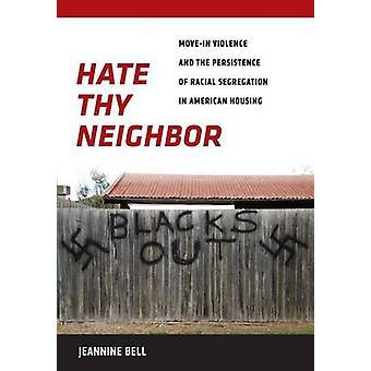 La haine de ton prochain - déplacer-dans la Violence et la persistance de Seg raciale