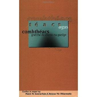 Teacs agus Comhtheacs - Gneithe de Chritic na Gaeilge by Maire Ni Annr