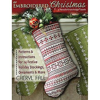 An Embroidered Christmas: Patterns and Instructions for 24 Festive Holiday Stockings, Ornaments, and More