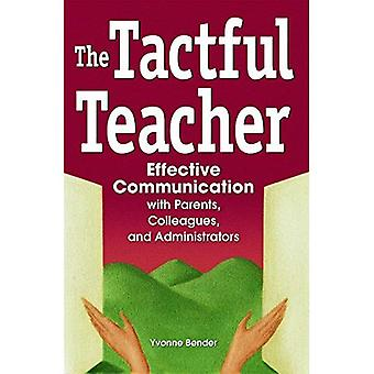 Tactful Teacher: Effective Communication with Parents, Colleagues and Administrators
