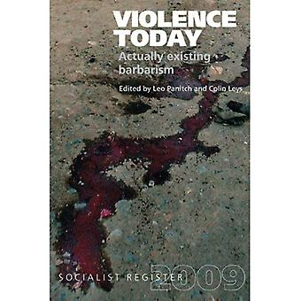 Violence Today: Actually Existing Barbarism? (Socialist Register (Merlin))