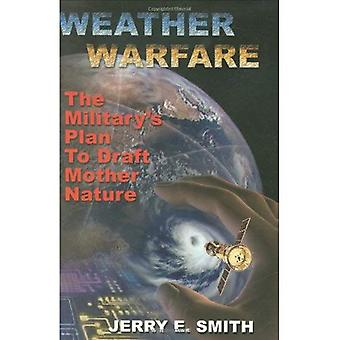 Wetter-Kriegsführung: Militärs Plan, Entwurf Mutter Natur