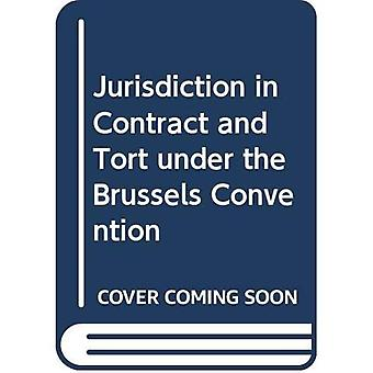 Jurisdiction in Contract and Tort under the Brussels Convention
