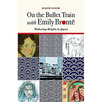 On the Bullet Train with Emily Bronte: Wuthering Heights in Japan
