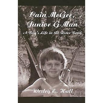 Caino McGee Junior GMan A ragazzi di vita nell'ansa del fiume da Hall & E. Wesley