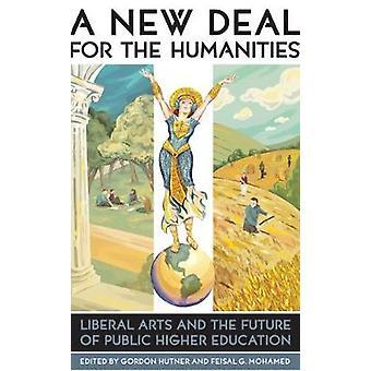 A New Deal for the Humanities by Feisal G. Mohamed Gordon Hutner