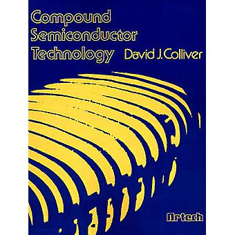 Compound Semiconductor Technology by Colliver & David J.